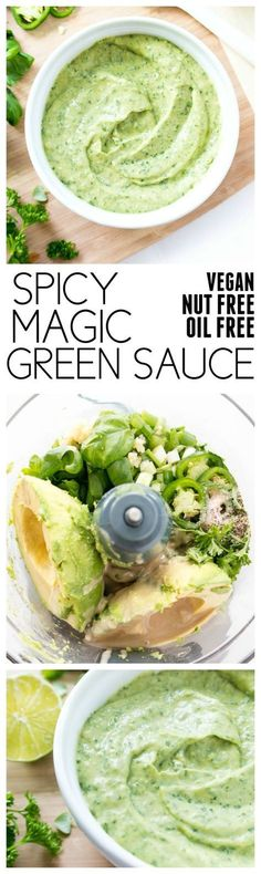 the most addicting sauce that you'll want to put on EVERYTHING! Spicy Magic Green Sauce. Vegan, Gluten Free, Oil Free, Nut Free. Complements all flavors, not just mexican flavors. Use as dipping sauce, sandwich spread, marinade, salad dressing, etc. vegan sauce