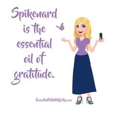 Spikenard is the essential oil of gratitude. | 12 Gratitude quotes | #gratitude #quotes #uplifting