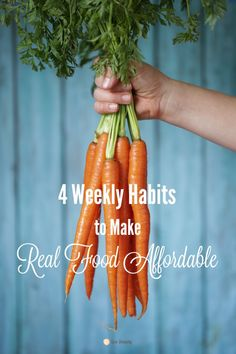 Four Weekly Habits to Make Real Food Affordable. These habits help me reduce my grocery budget each month and feed my family healthy real food without ever clipping a single coupon!