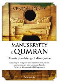 Okładka książki Manuskrypty z Qumran. Historia prawdziwego Indiany Jonesa