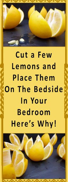 Cut a Few Lemons and Place Them On The Bedside In Your Bedroom – Here's Why! #health #beauty #fitness #home #garden #diy