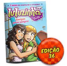 Luluzinha Teen 36: Amigas para Sempre!
