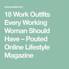 18 Work Outfits Every Working Woman Should Have – Pouted Online Lifestyle Magazine