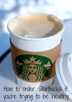 How to order Starbucks if you're trying to be healthy
