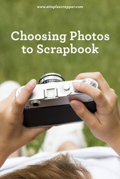 4 steps to choosing photos for your scrapbook layout.