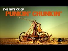 "I LOVE watching this on the Science Channel on Thanksgiving! The Physics of ""Punkin Chunkin"""