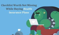 Looking at the critically of the need of having a health insurance plan, Click to know checklist worth in Detail