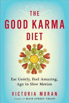 """""""The Good Karma Diet"""" by Victoria Moran - A Review and Giveaway on Canned-Time.com"""