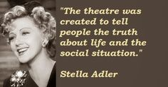 Stella Adler, Truth Of Life, Dream Wall, Musical Theatre, Classic Hollywood, To Tell, Einstein, Musicals, Acting