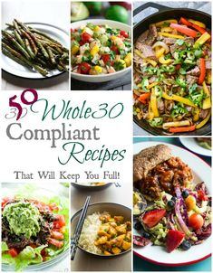 50 Whole30 Compliant Recipes that will keep you full!!