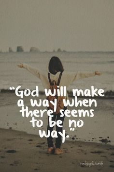 God will make a way when there seems to be no way.