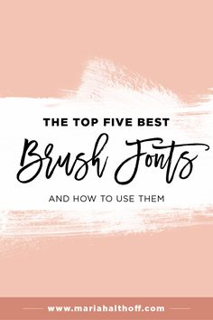 Let's face it, brush fonts are TOTALLY in right now.But with that being  said,it can be super overwhelming to decide on which brush font to choose  and what font to pair it with! I've put together a list of my top five  favorite brush fonts – and font pairings for each – to help you pick your