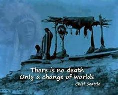 There is No Death- Native American Quotes