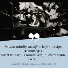 "𝐒𝐢𝐦𝐩𝐥𝐞𝐎𝐧𝐘𝐨𝐮 on Instagram: ""Napi vers✍️ Baranyi Ferenc: Valami mindig közbejön .  Valami mindig közbejön: távolban tengő vén apádnak Sós parlaggá szikesedett magánya…"" Minion, Poetry, Quotes, Movies, Movie Posters, Instagram, Quotations, Films, Film Poster"