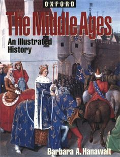 Middle Ages: An Illustrated History