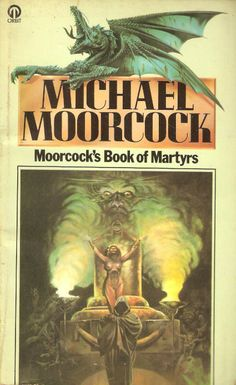 Michael Moorcock. Moorcock's Book of Martyrs.