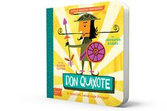 """Get to know the """"Hombre de la Mancha"""" in Little Master Cervantes' Don Quixote: A BabyLit® Spanish Language Primer. Learn everything a daring knight needs to know, in two languages. Man, armor, horse,"""