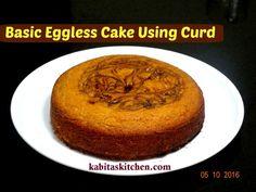 eggless curd cake recipe, how to make eggless curd cake, eggless cake recipe by kabitaskitchen, cake without condense milk, eggless sponge vanilla cake