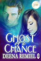 Ghost of a Chance, an ebook by Deena Remiel at Smashwords