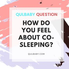 Qulbaby Question: How do you feel about co-sleeping?   #baby #babies #question #questions Do You Feel, How Are You Feeling, Sleep, This Or That Questions, Feelings