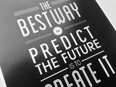 The best way to predict the future is to create it. #inspiration #quotes #wordstoliveby #goodthoughts - Social Agility | Social Media Services & Training -