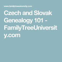 Czech and Slovak Genealogy 101 - FamilyTreeUniversity.com