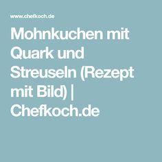 Mohnkuchen mit Quark und Streuseln (Rezept mit Bild) | Chefkoch.de