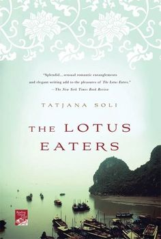 The Lotus Eaters - Historical Fiction Viet Nam War. I'm in the middle of this book right now, and it is fantastic.