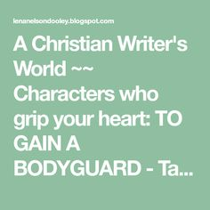 A Christian Writer's World ~~ Characters who grip your heart: TO GAIN A BODYGUARD - Tanya Eavenson - One Free Book