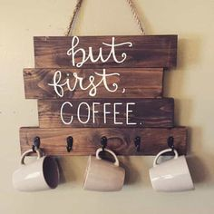 "coffee cup holder, ""but first, coffee"", wood coffee sign, hanging coffee sign This must hang in my coffee barThis must hang in my coffee bar Pallet Crafts, Pallet Projects, Wood Crafts, Diy Pallet, Wood Pallet Signs, Pallet Ideas, Wooden Signs, Diy Projects, Diy Crafts"