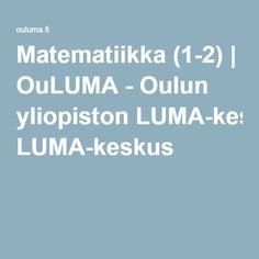 Matematiikka (1-2) | OuLUMA - Oulun yliopiston LUMA-keskus