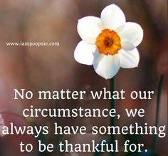 Be thankful quote via www.IamPoopsie.com