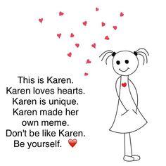 * This is Karen.