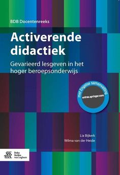 Activerende didactiek : gevarieerd lesgeven in het hoger beroepsonderwijs - Lia Bijkerk - #lesgeven #didactiek - plaatsnr. 489.4 /055