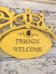 Welcome friends and friends I haven't met yet! Friends Welcome Sign Summer Yellow Chippy and by Camilla Cotton