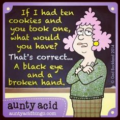 Don't touch my cookies! Haha!