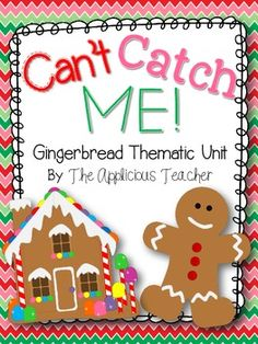http://www.teacherspayteachers.com/Product/Cant-Catch-Me-Gingerbread-Thematic-Unit-996775