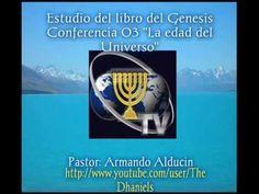 Armando Alducin Estudio del Libro de Génesis 03 ( ¿Qué edad tiene el uni...