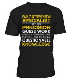 Early Intervention Specialist We Do Precision Guess Work Job Title T-Shirt #EarlyInterventionSpecialist