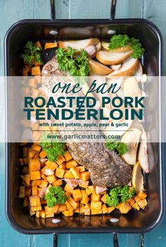One pan roasted pork tenderloin with sweet potato, pear, apple and garlic recipe