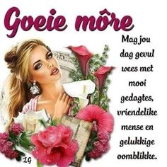 Lekker Dag, Goeie Nag, Goeie More, Afrikaans Quotes, Special Quotes, Good Morning Wishes, Floral Wreath, Wees, Mornings