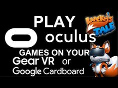 You Can Now Play Oculus Titles On Your Mobile VR Device Thanks To The New Oculus Update :D