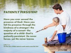 Have you ever sensed God's presence? He never forces, yet He never leaves.