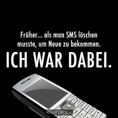 Früher… als man SMS löschen musste, um Neue zu bekommen. ICH WAR DABEI.