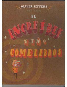 """""""El increíble niño comelibros"""" de Oliver Jeffers Del talentoso y guapo Oliver Jeffers"""