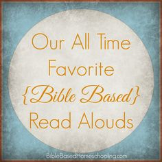 Our Favorite {Bible Based} Read Alouds