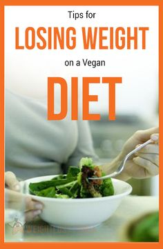 Tips for Losing Weight on a Vegan Diet. #diet
