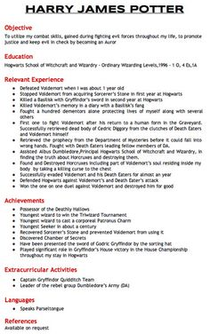 Harry Potter's Resume.  The only thing this young man might need to explain is the lack of a graduation date from Hogwarts. . .hopefully he got credit for life experience!