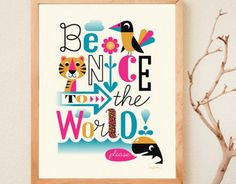 "Schön und auch noch für einen guten Zweck! - Digitaldruck - Poster ""Be nice to the World"" Ingela P. Arrhenius - ein Designerstück von petit_mouton bei DaWanda"
