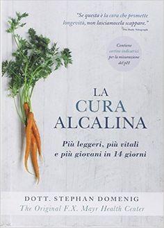 La cura alcalina: Amazon.it: Stephan Domenig, S. Mancuso: Libri